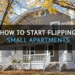 How To Start Flipping Small Apartment Deals