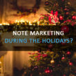 Note Marketing During the Holidays?