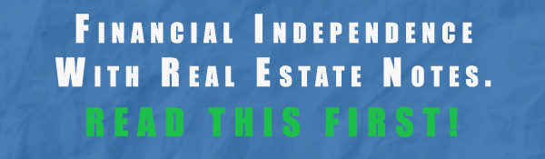 Financial Independence With Real Estate Notes