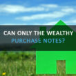 Can Only The Wealthy Purchase Notes