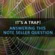 Note Seller Question Is A Trap