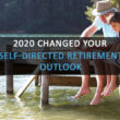 "Grandpa fishing on dock with grandson with words: ""2020 Changed your Retirement Outlook"" over image"